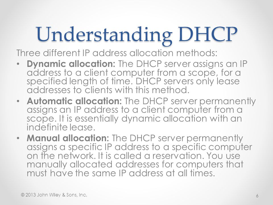 Understanding DHCP Three different IP address allocation methods: