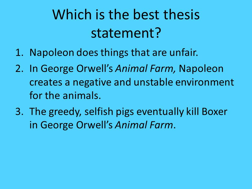 "napoleon thesis statement animal farm Snowball never did blame anything that went wrong on some other animal unlike napoleon thesis /dissertation on ""animal farm "": compare and contrast."