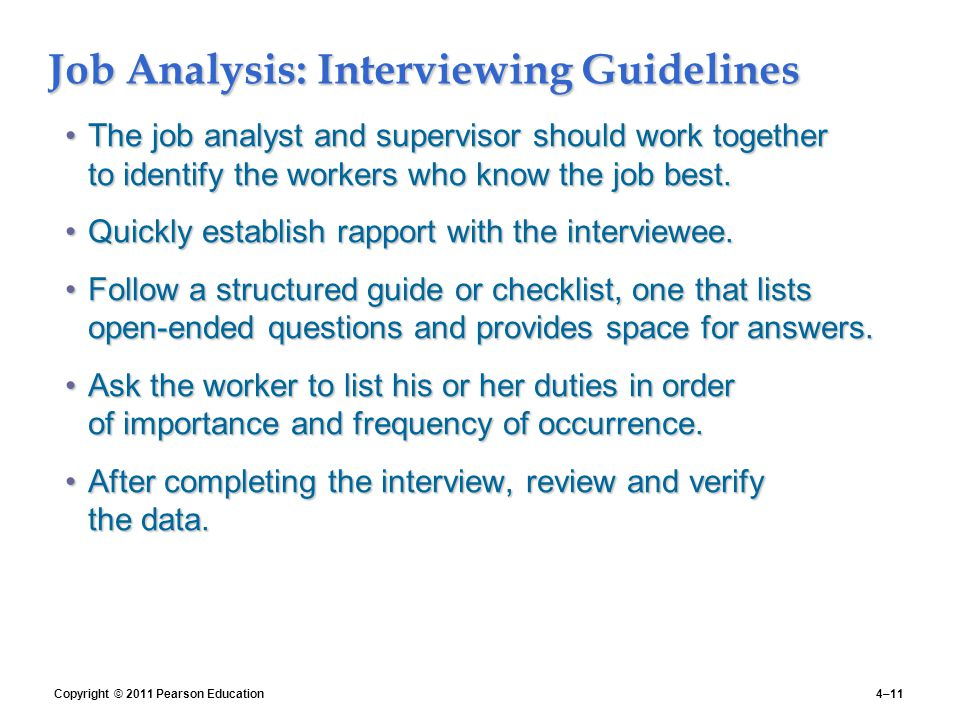 job analysis interview Why and how would you want to conduct a job analysis with the high  one of  the most important steps in a job analysis is conducting an interview with the.
