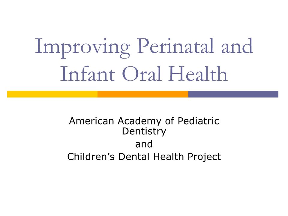 Improving Perinatal and Infant Oral Health