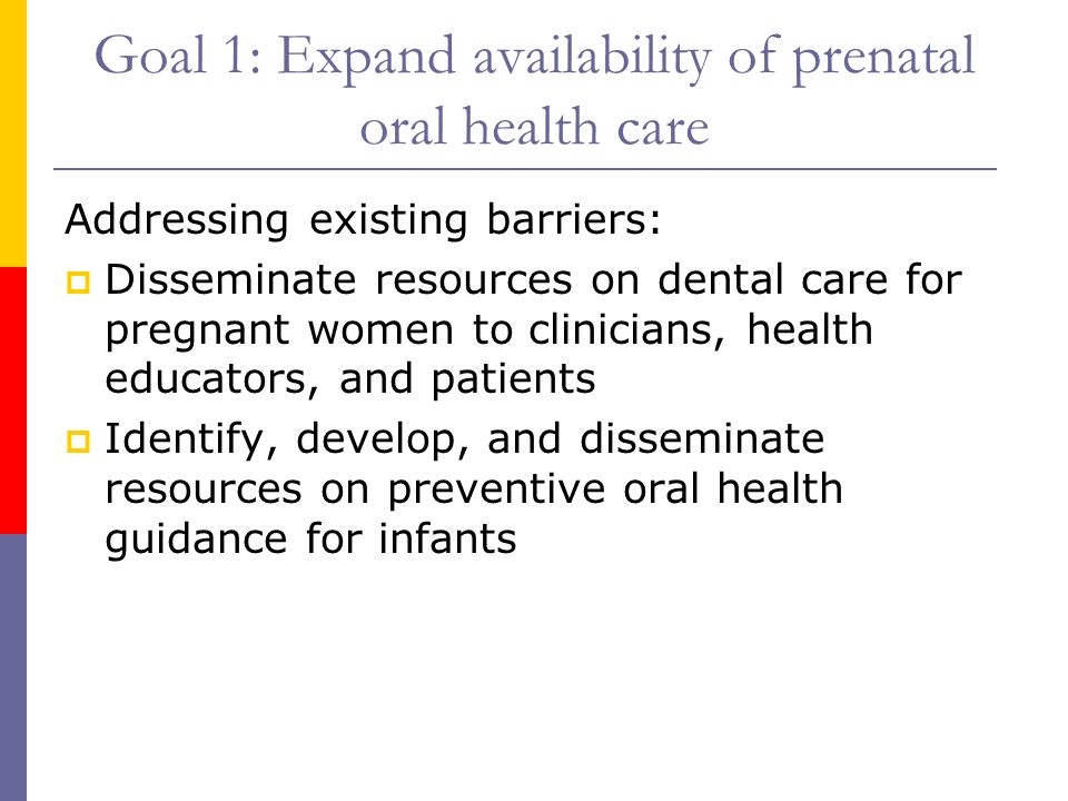 Goal 1: Expand availability of prenatal oral health care