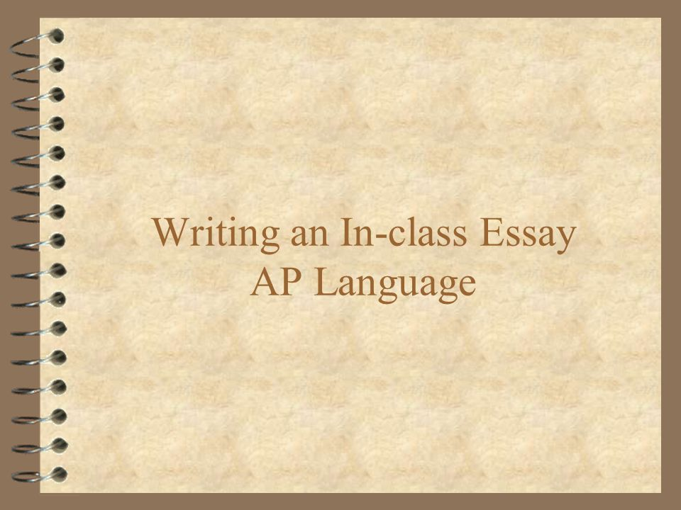 Writing An In Class Essay AP Language