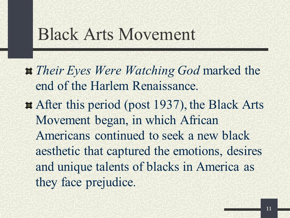 Black Arts Movement Their Eyes Were Watching God marked the end of the Harlem Renaissance.