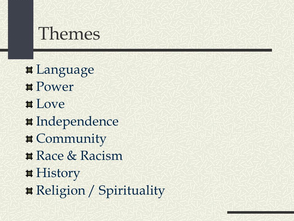 Themes Language Power Love Independence Community Race & Racism