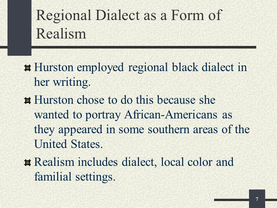 Regional Dialect as a Form of Realism