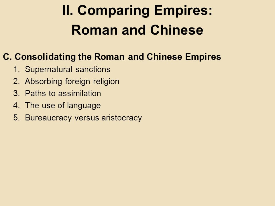 comparative roman and chinese empires 6 days ago han dynasty the han dynasty (traditional chinese: 漢朝) emerged as a principal power in east asia in 221 bce after the fall of the qin dynasty in 206 bce they pioneered a political system and social structure in china that lasted for almost 2,000 years they rapidly advanced chinese technology, and.