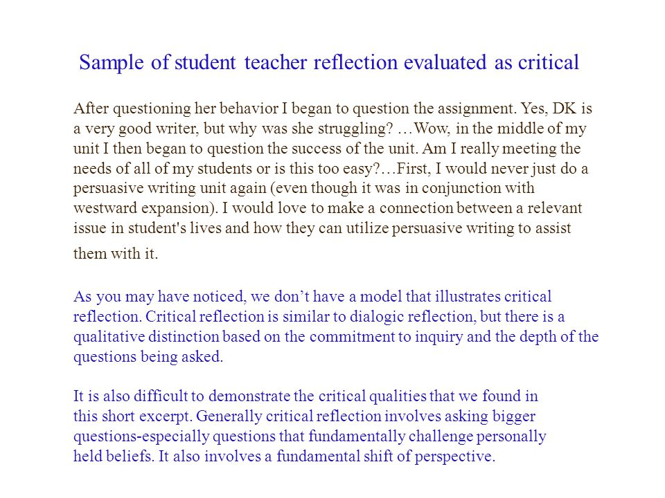 examples of critical reflection of a teacher Reflection involves critical thinking,  reflection paper: definition & examples related study materials  1 teacher + free student accounts.