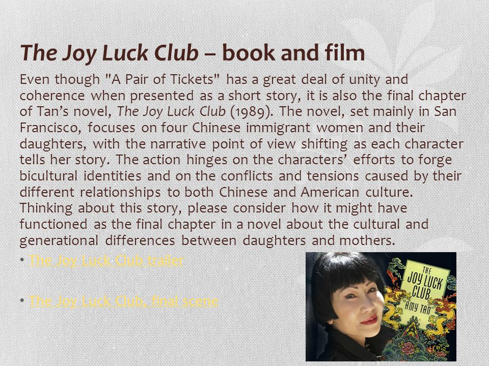 a pair of tickets by amy Amy tan's a pair of tickets is a story concerning family and roots june may, like the author herself, was a chinese born in usa and grew up with an american.