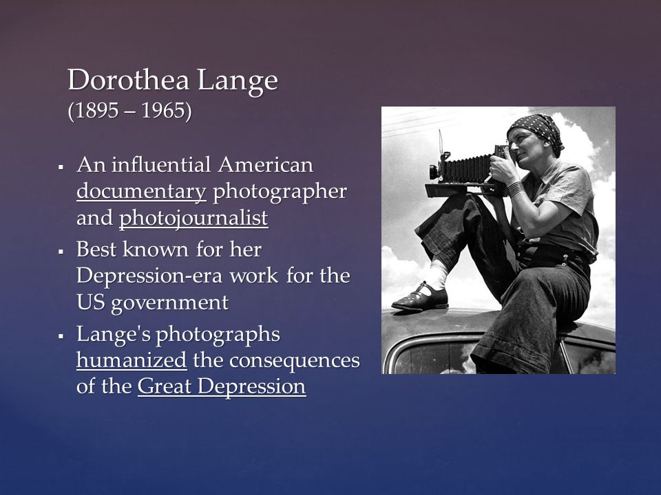 a biography of dorothea lange an influential american documentary photographer and photojournalist Middle east by dorothea lange was an influential american documentary photographer and photojournalist lange, dorothea dorothea lange.