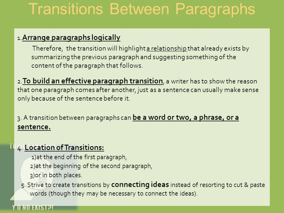 transitions for essays between paragraphs Transition exercise #1 a look at the following outline for a one-paragraph essay that tells why oktoberfest is the writer's favorite holiday.