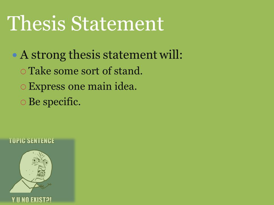 "what is considered a strong thesis statement For more on developing a thesis, see ""elements of a thesis statement"" and ""dialectical thesis statements"" [1] for all their classroom talk of concise thesis statements, academic historians generally spread the statement of their own theses over several paragraphs at the start of an article or several pages of the introduction of a book."