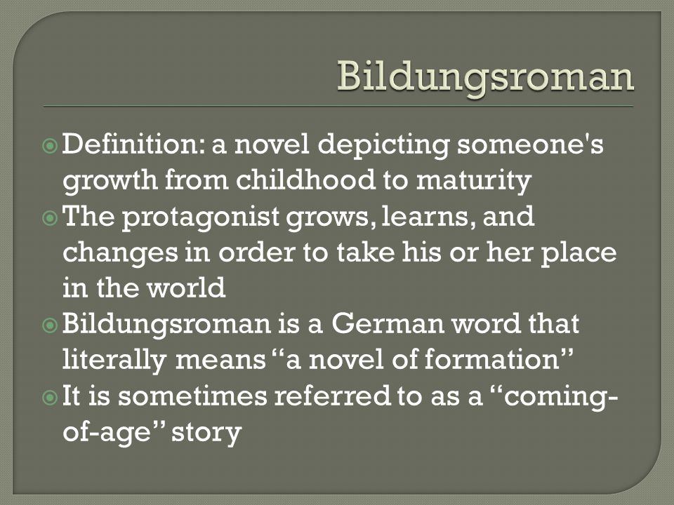 the description of the bildungsroman The traditional schema of the western european bildungsroman is  interpreted  as a relaxed but profound description of the non-western.