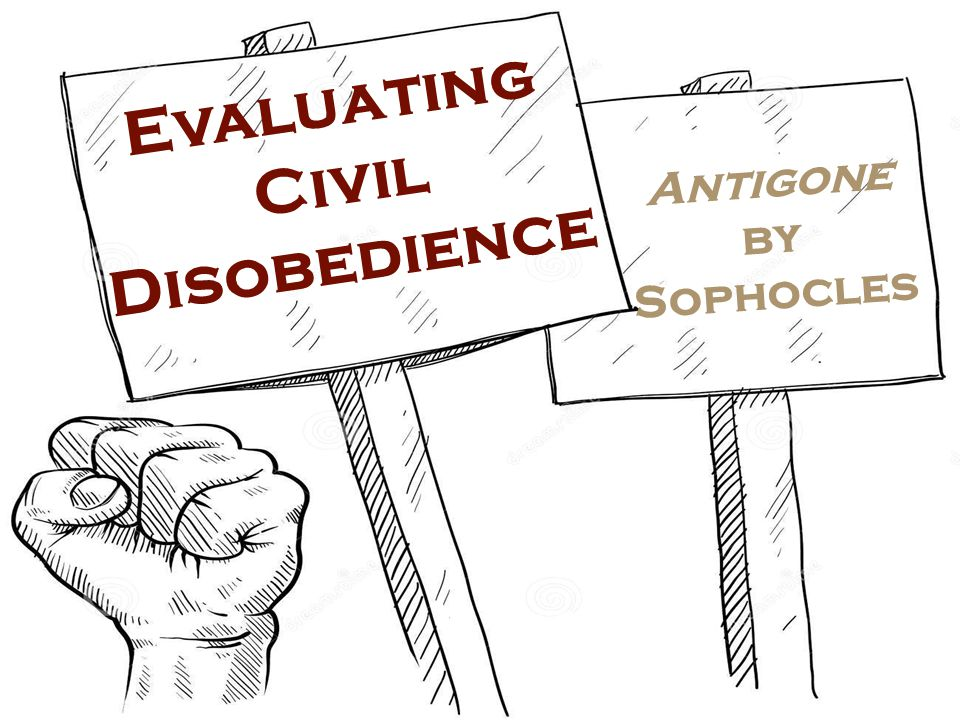 the ethics of civil disobedience in antigone a play by sophocles