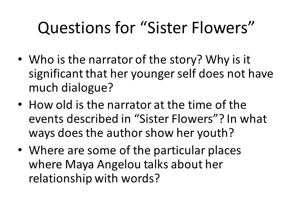Sister Flowers by Maya Angelou by Savannah Turner on Prezi