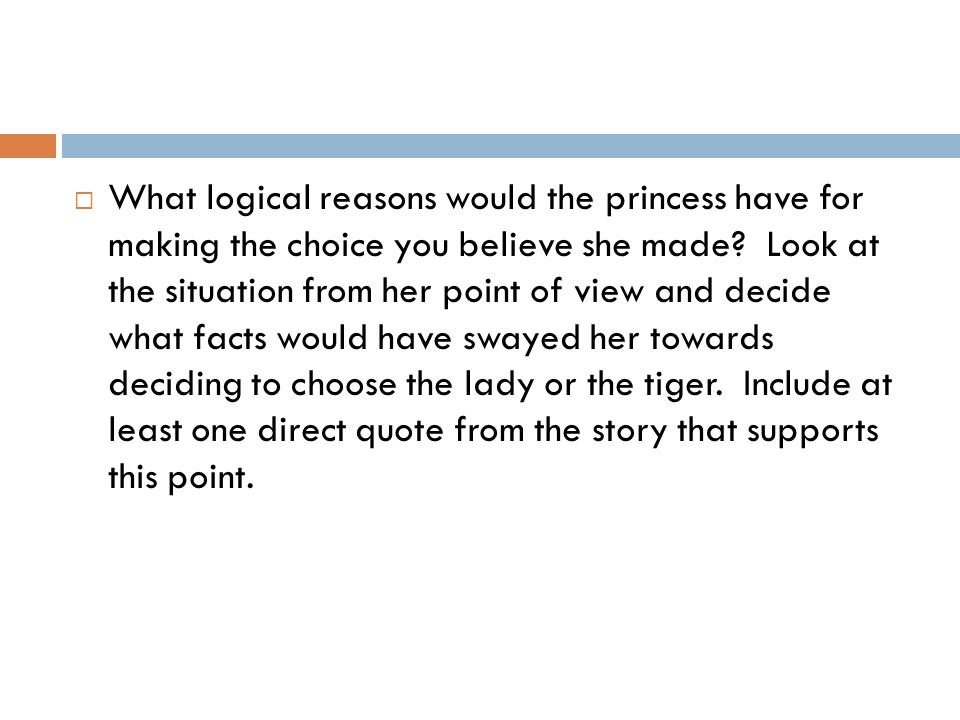 What logical reasons would the princess have for making the choice you believe she made.