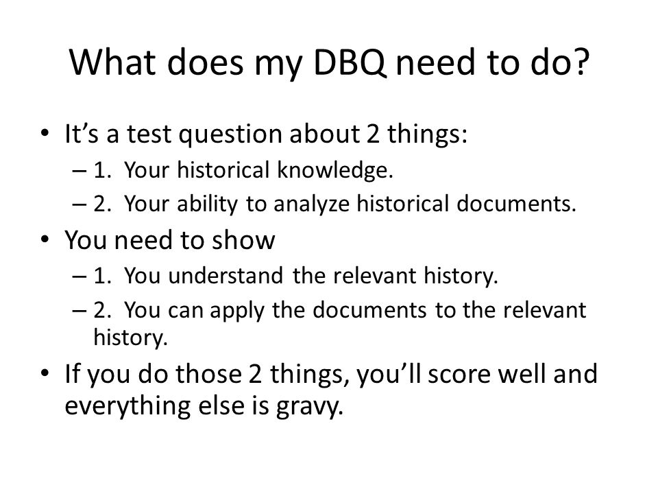 where does the thesis go in a dbq Writing the document-based essay defining the dbq the dbq (document based question) make short notes as you go through each reading.