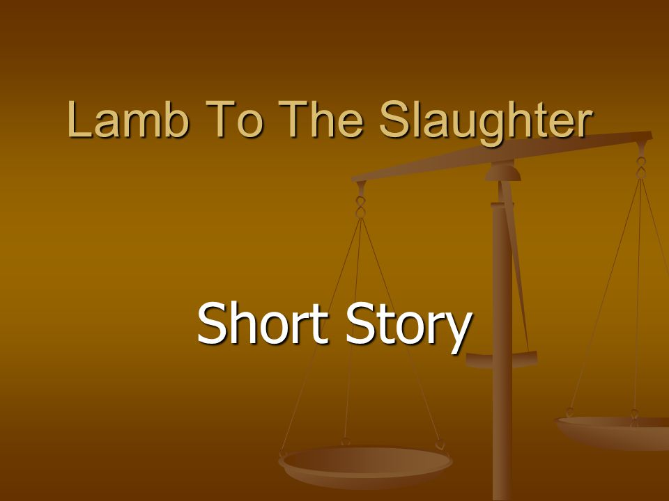 analytical essay lamb to the slaughter Literary analysis for the phrase lamb to the slaughter from the bible with meaning, origin, usage explained as well as the source text.