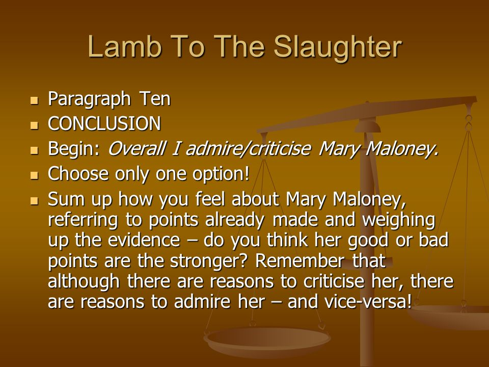 lamb to the slaughter conclusion Lamb to the slaughter essaysroald dahl has published several novels and nearly 50 short stories all of which, without exemption, are fascinating, intriguing and.