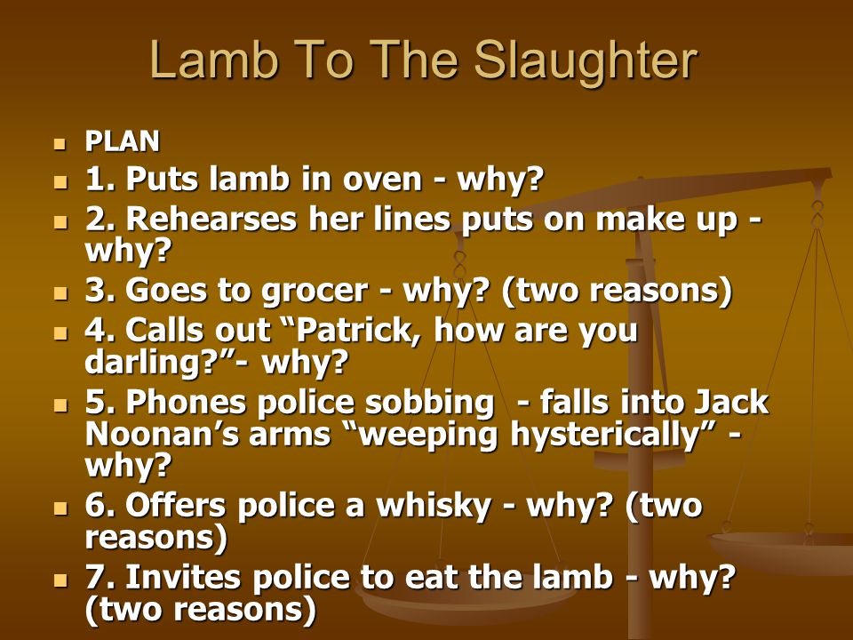 lamb to the slaughter how did The lamb to the slaughter admits for being a murderer she began to think very fast' she was paronoide 'what about the baby' she knew she did wrong.