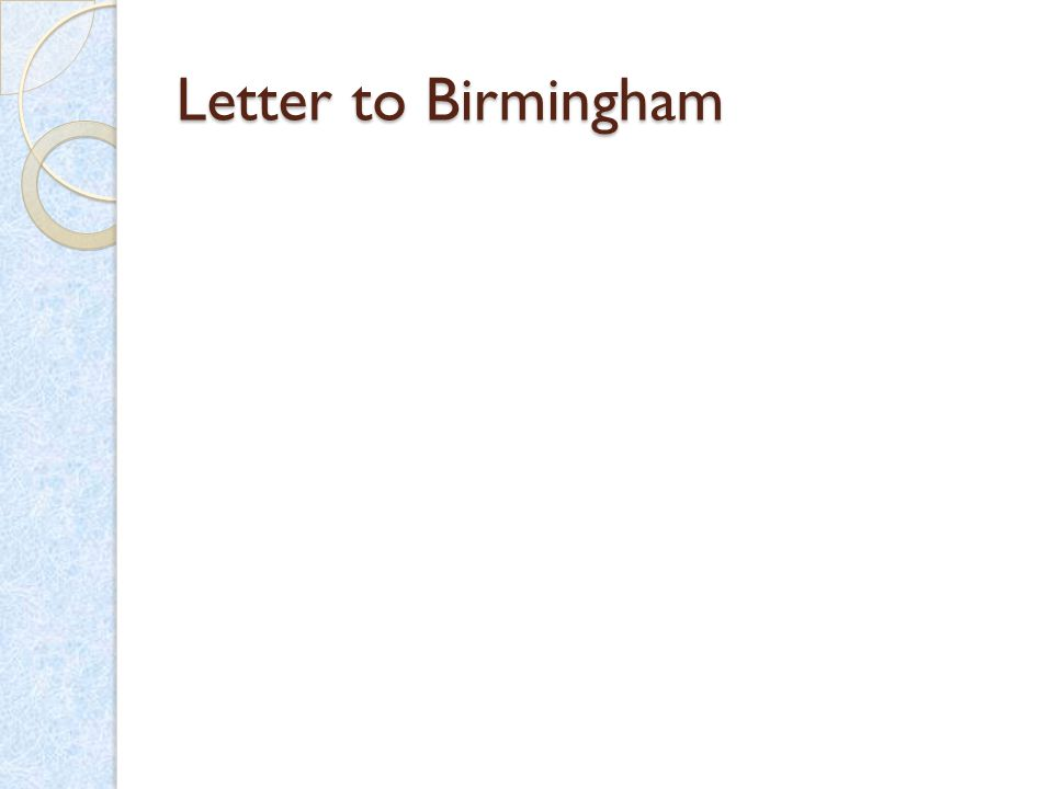letter to birmingham Interesting facts about the letter from birmingham jail for kids, children, homework and schools letter from birmingham jail : definition and summary of the letter.