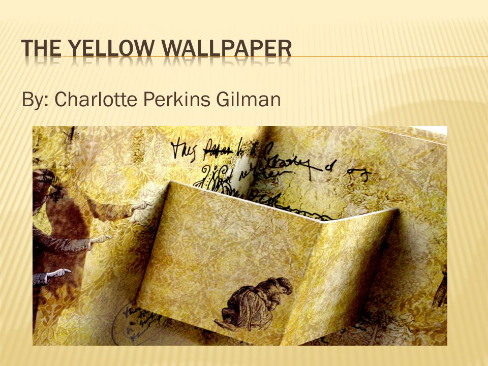 The Yellow Wallpaper By Charlotte Perkins Gilman Ppt Video
