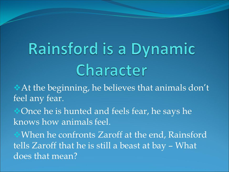 rainsford or zaroff who is the When zaroff runs into rainsford he decides not to kill him the biggest stereotype in the most dangerous game is how general zaroff is referenced to the cossack.