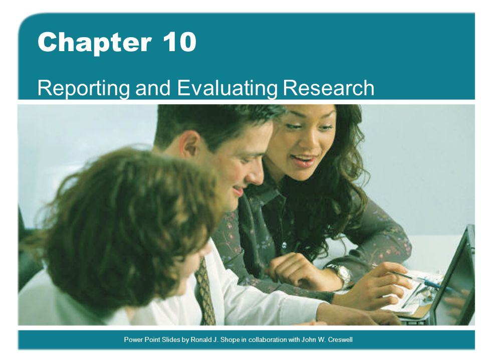 Reporting and Evaluating Research