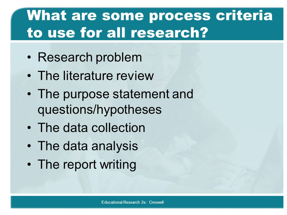 What are some process criteria to use for all research