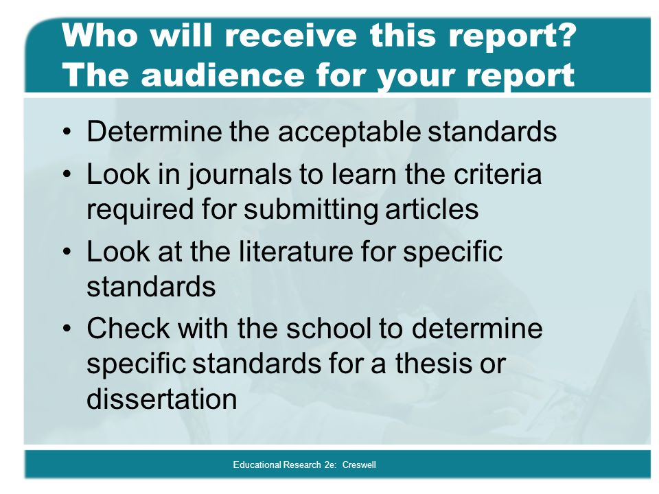 Who will receive this report The audience for your report