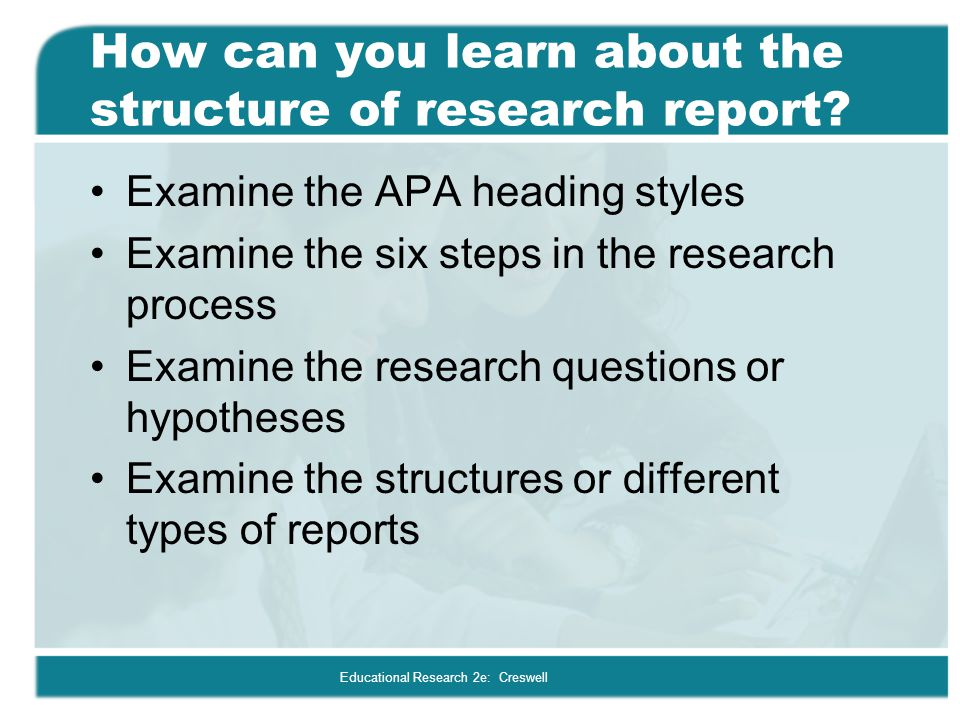 How can you learn about the structure of research report