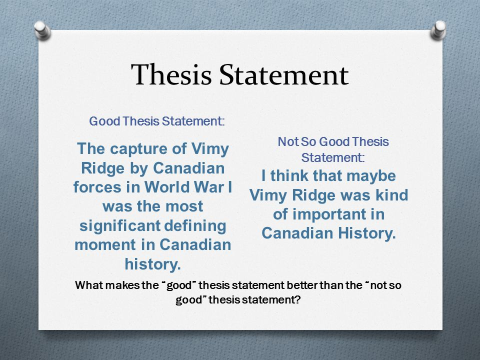 Good Thesis Statement: Not So Good Thesis Statement: