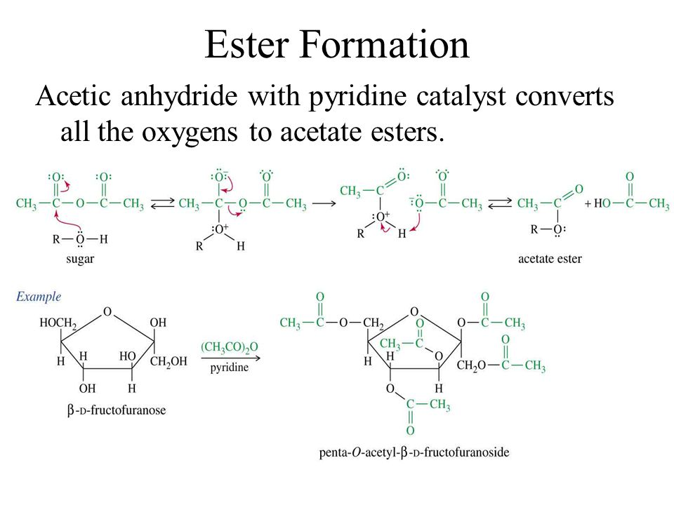 Ester Formation Acetic Anhydride With Pyridine Catalyst Converts All The Oxygens To Acetate Esters Glucose Equilibrium