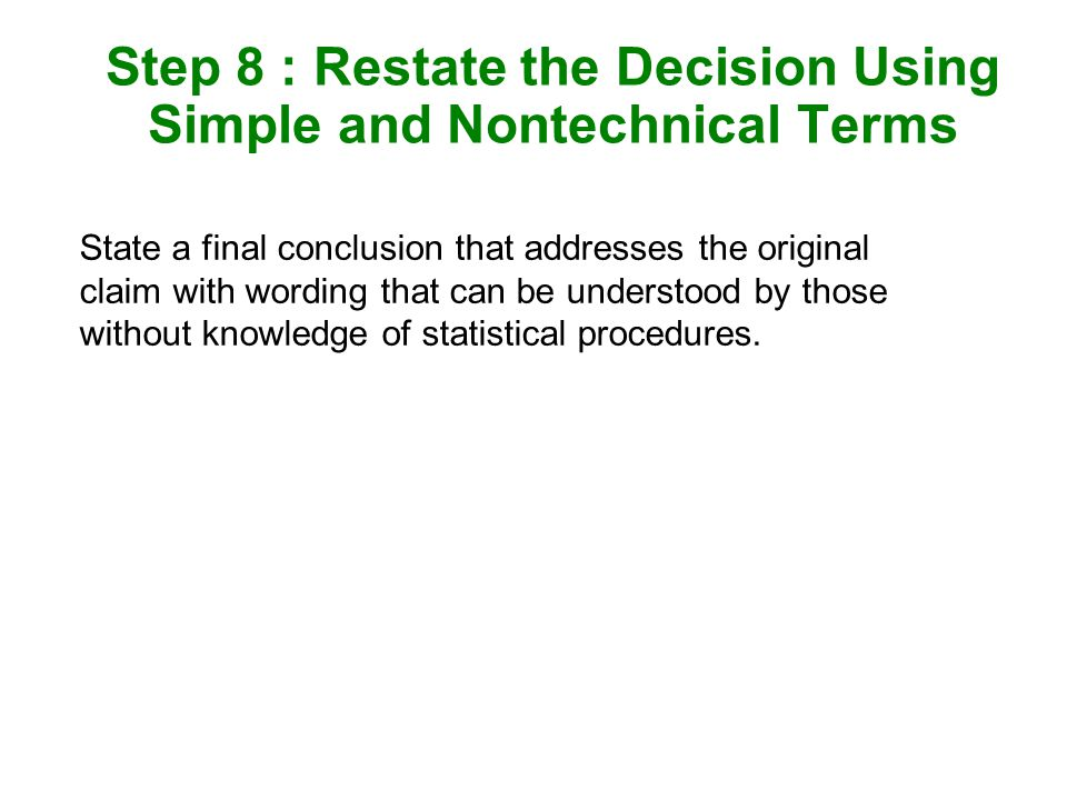 Step 8 : Restate the Decision Using Simple and Nontechnical Terms