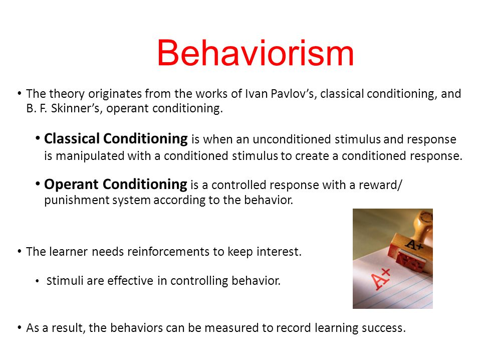 behaviorism and operant conditioning Concept maps relating to behaviorism scroll down to see the full-sized images  introduction to behaviorism introduction to classical conditioning operant vs.