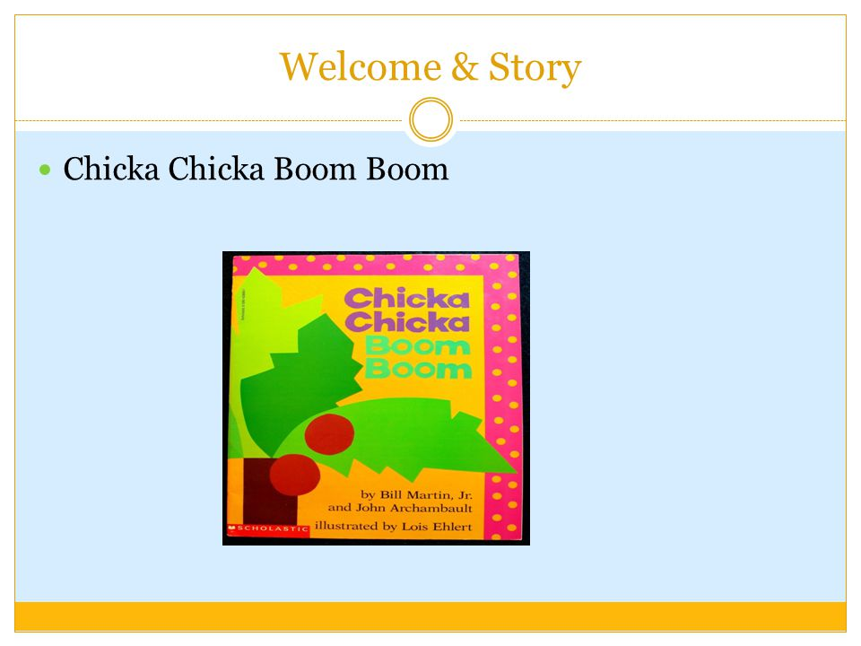 Welcome & Story Chicka Chicka Boom Boom