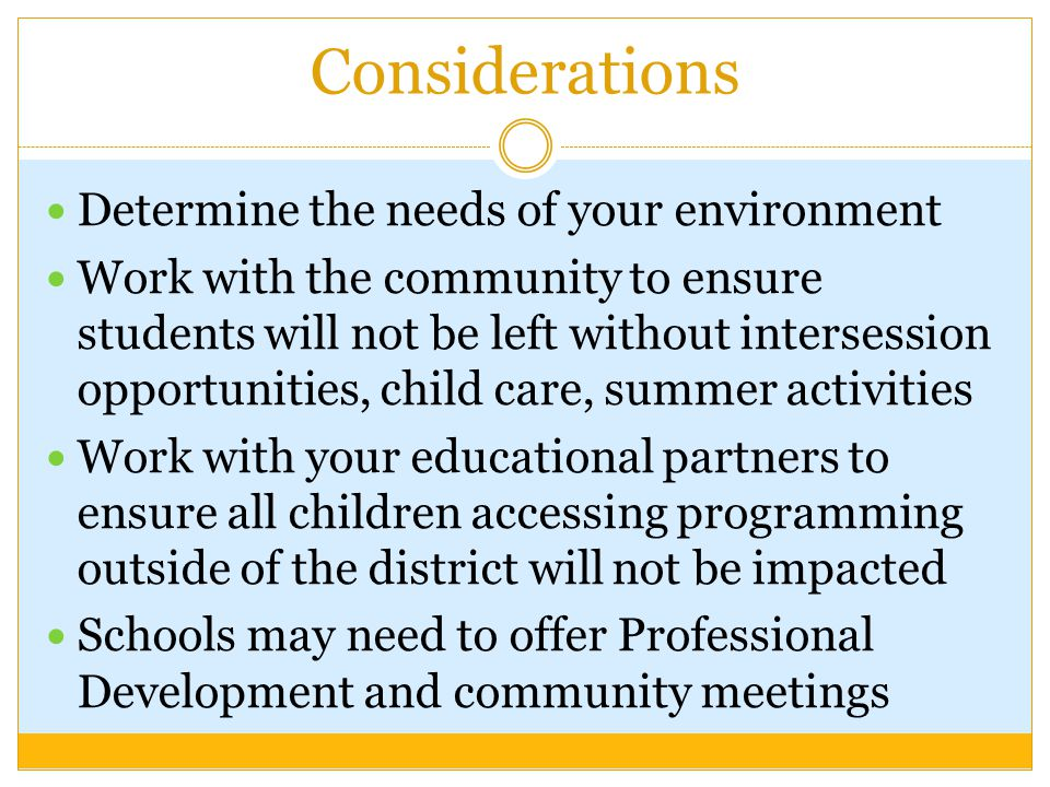 Considerations Determine the needs of your environment