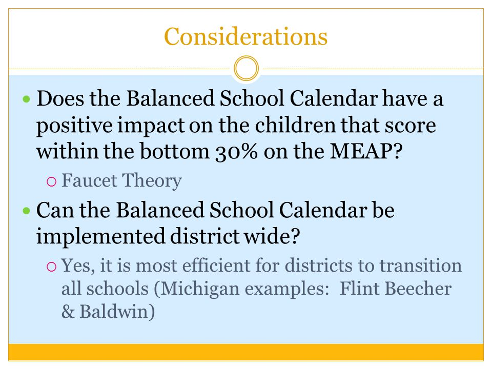 Considerations Does the Balanced School Calendar have a positive impact on the children that score within the bottom 30% on the MEAP