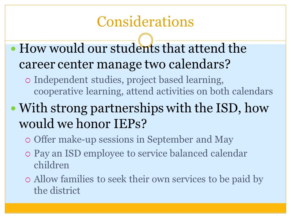 Considerations How would our students that attend the career center manage two calendars