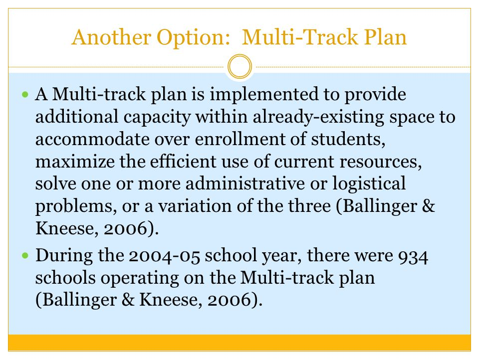 Another Option: Multi-Track Plan