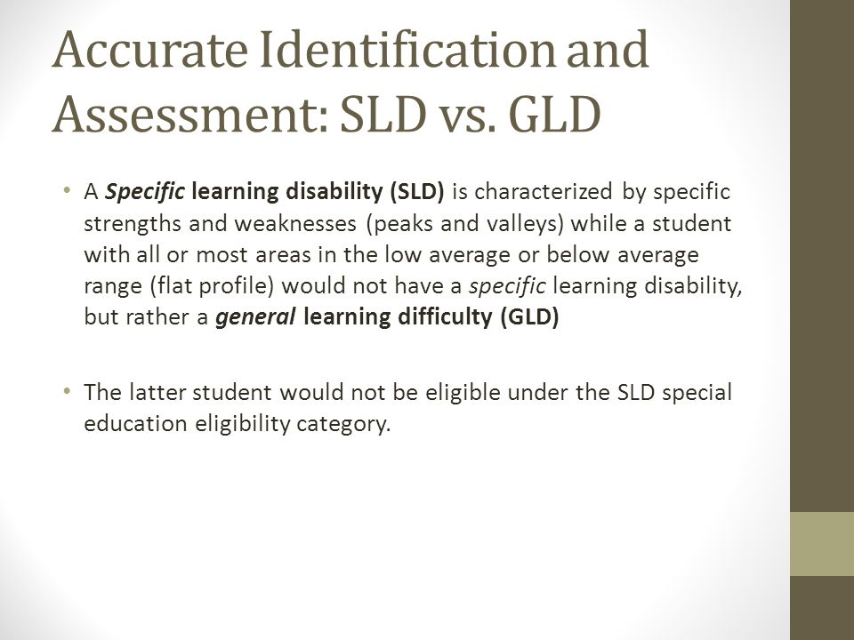 Accurate Identification and Assessment: SLD vs. GLD