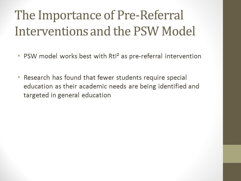 The Importance of Pre-Referral Interventions and the PSW Model