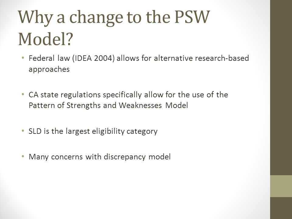 Why a change to the PSW Model