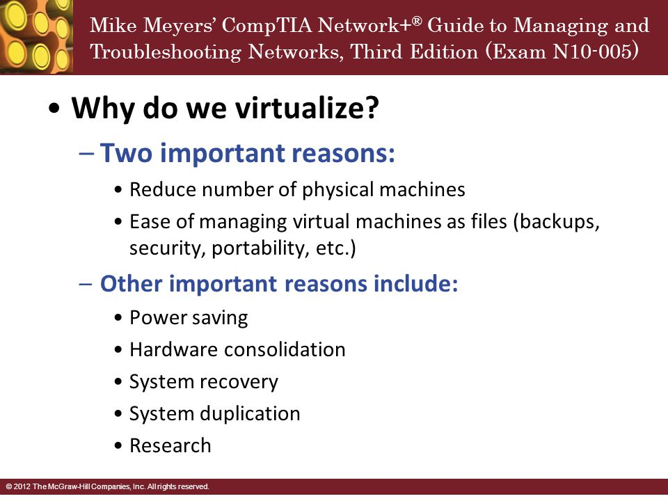 Why do we virtualize Two important reasons:
