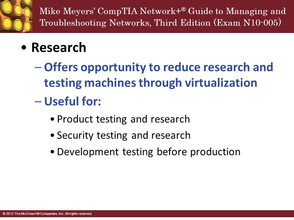 Research Offers opportunity to reduce research and testing machines through virtualization. Useful for: