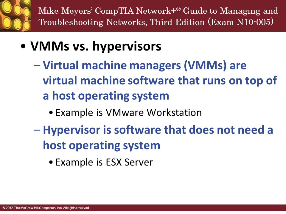 VMMs vs. hypervisors Virtual machine managers (VMMs) are virtual machine software that runs on top of a host operating system.