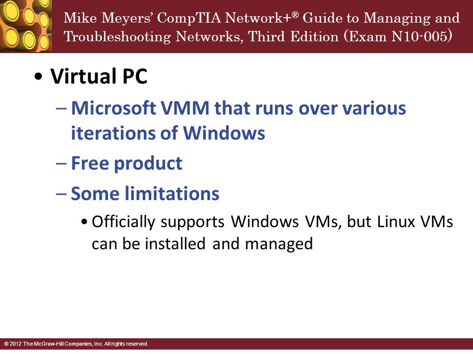 Virtual PC Microsoft VMM that runs over various iterations of Windows