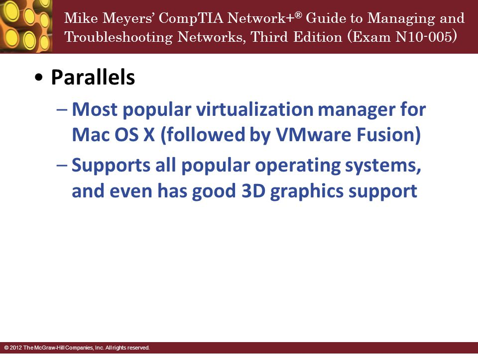 Parallels Most popular virtualization manager for Mac OS X (followed by VMware Fusion)