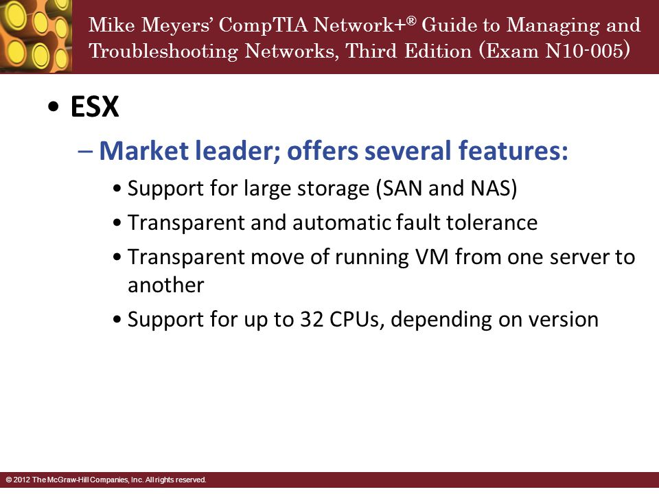 ESX Market leader; offers several features:
