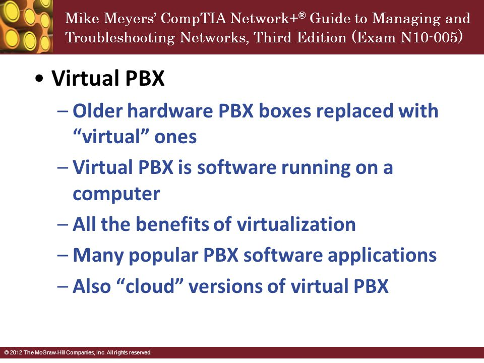 Virtual PBX Older hardware PBX boxes replaced with virtual ones