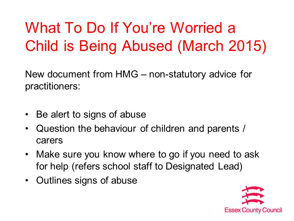 What To Do If You're Worried a Child is Being Abused (March 2015)